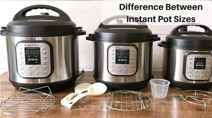 Instant-Pot-Sizes-Diference between Instant Pot sizes-pressurecookertips.com