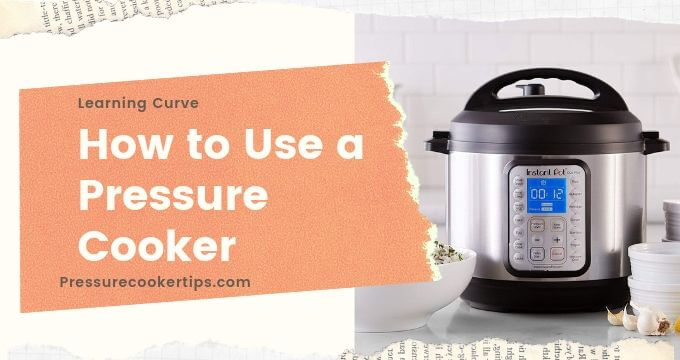 How to Use a Pressure Cooker -pressurecookertips.com