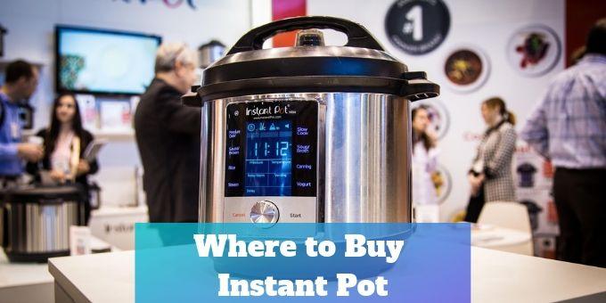 Where-to-Buy-Instant-Pot-pressurecookertips.com